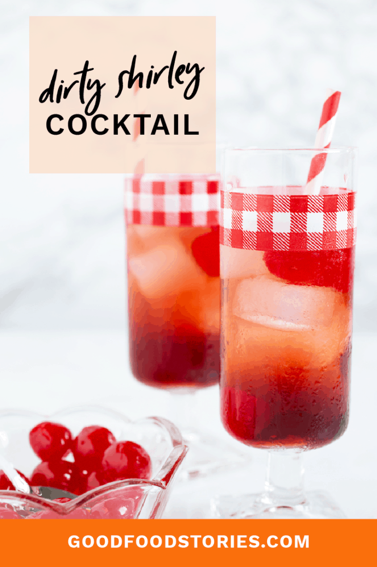 Adding booze to a Shirley Temple, that childhood favorite that's a mix of grenadine and soda, makes it a Dirty Shirley. But you can make it even better. #dirtyshirley #shirleytemple #cherrycocktail