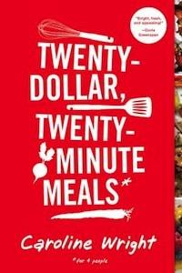 Twenty-Dollar, Twenty-Minute Meals, via www.www.goodfoodstories.com