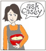 Ask Casey: Cooking and Kitchen Questions Answered
