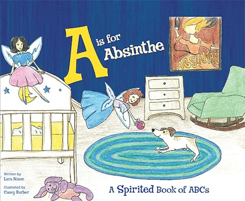A is for Absinthe: A Spirited Book of ABCs, via www.www.goodfoodstories.com