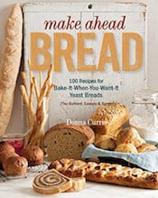 Make Ahead Bread by Donna Currie, via www.www.goodfoodstories.com