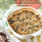 Steakhouse Sides at Thanksgiving: Celery Root and Spinach Gratin