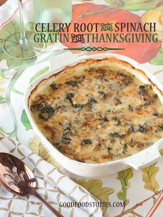 celery root and spinach gratin for Thanksgiving, via goodfoodstories.com