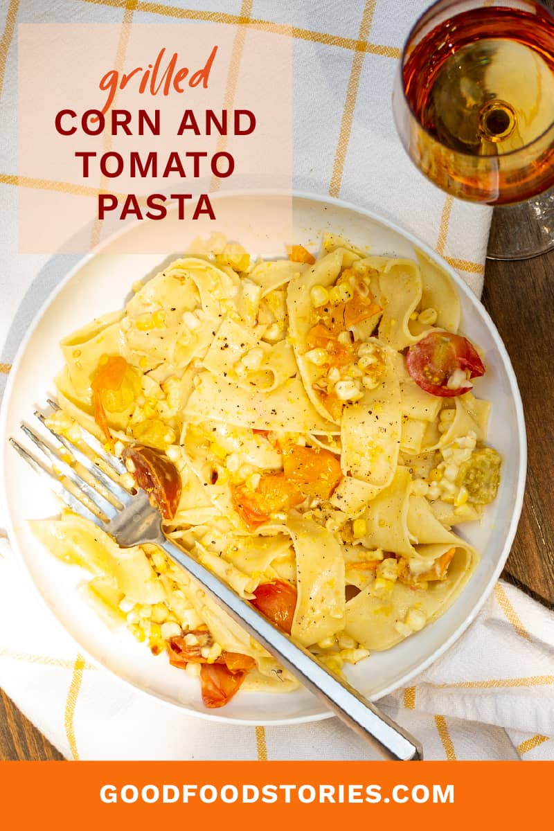 grilled corn and tomato pasta