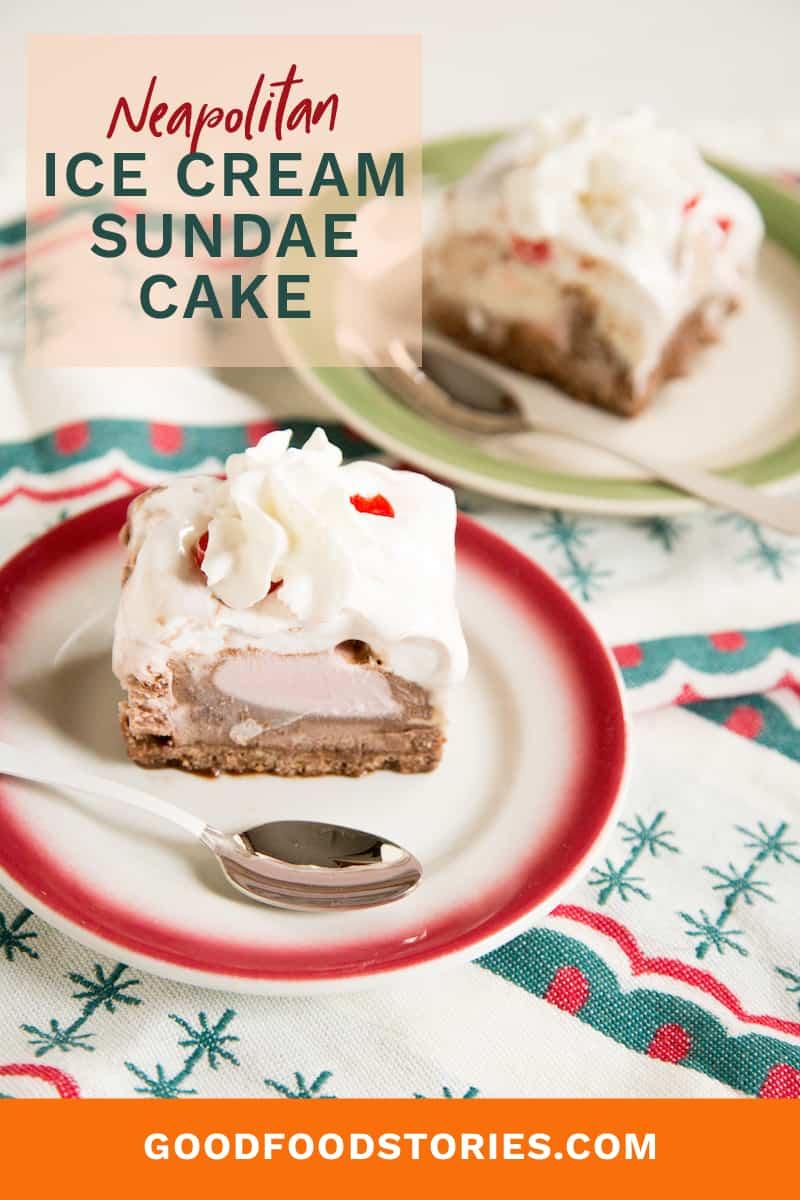 Neapolitan ice cream sundae cake